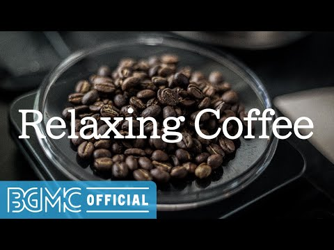 Relaxing Coffee: Mild Bitter Brewed Coffee Morning - Autumn Jazz Cafe Instrumental Music